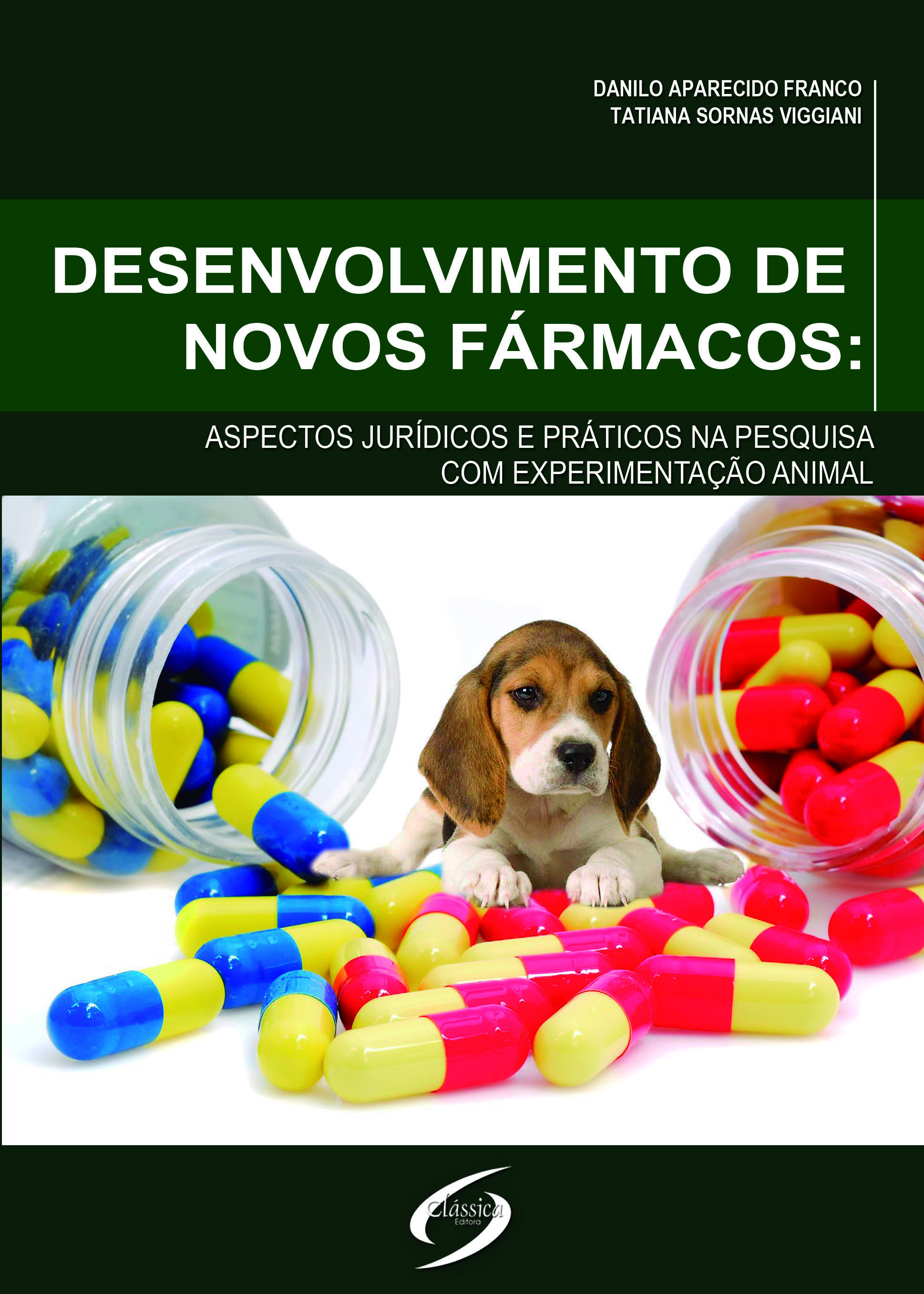 Desenvolvimento de Novos Fármacos: Aspectos Jurídicos e Práticos na Pesquisa com Experimentação Animal