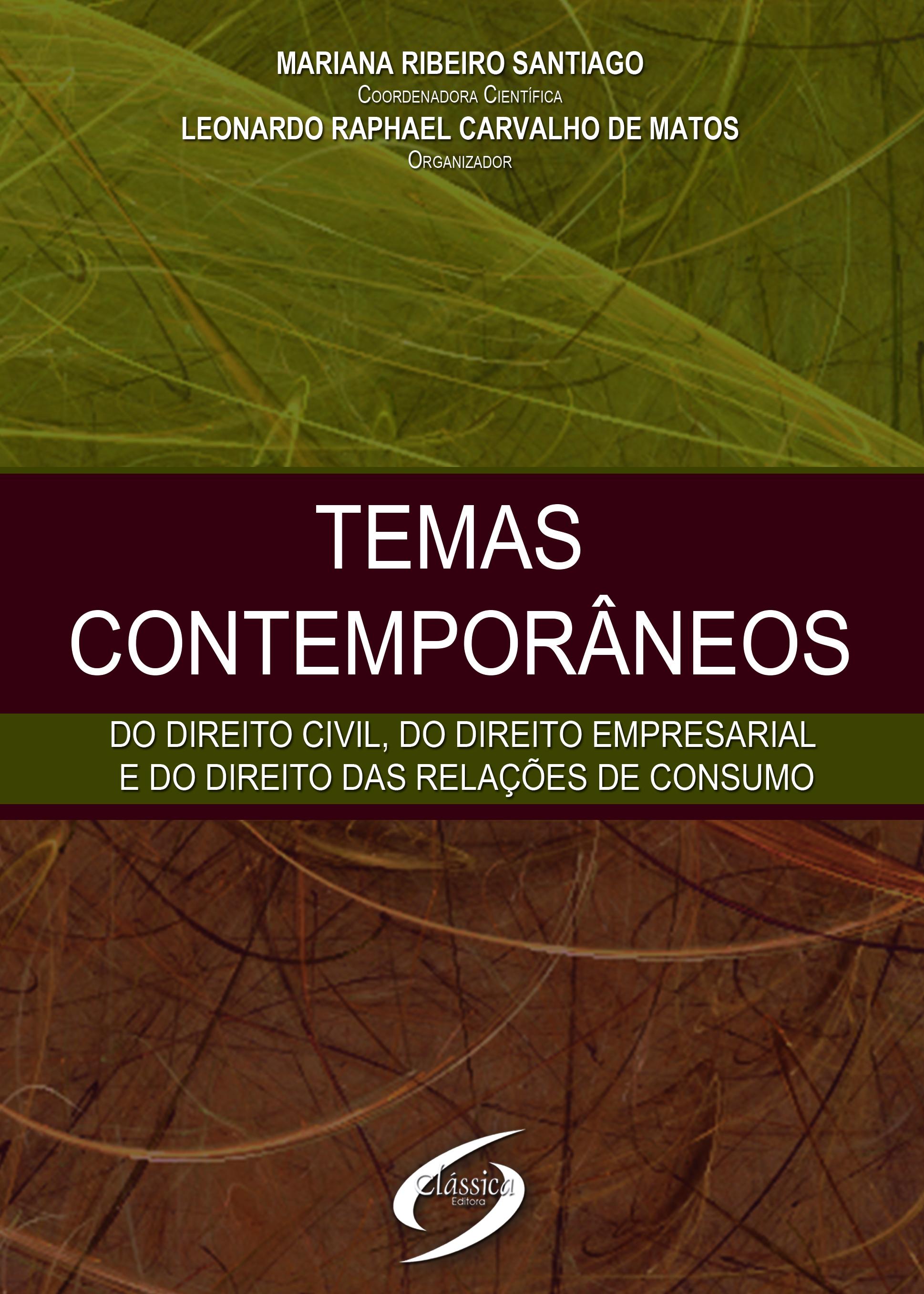 Temas Contemporâneos do Direito Civil, do Direito Empresarial e do Direito das Relações de Consumo