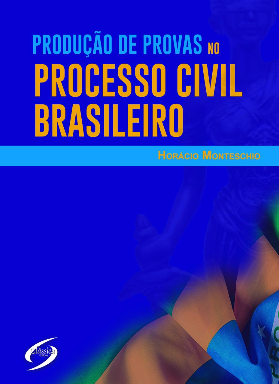 Produção de Provas no Processo Civil Brasileiro