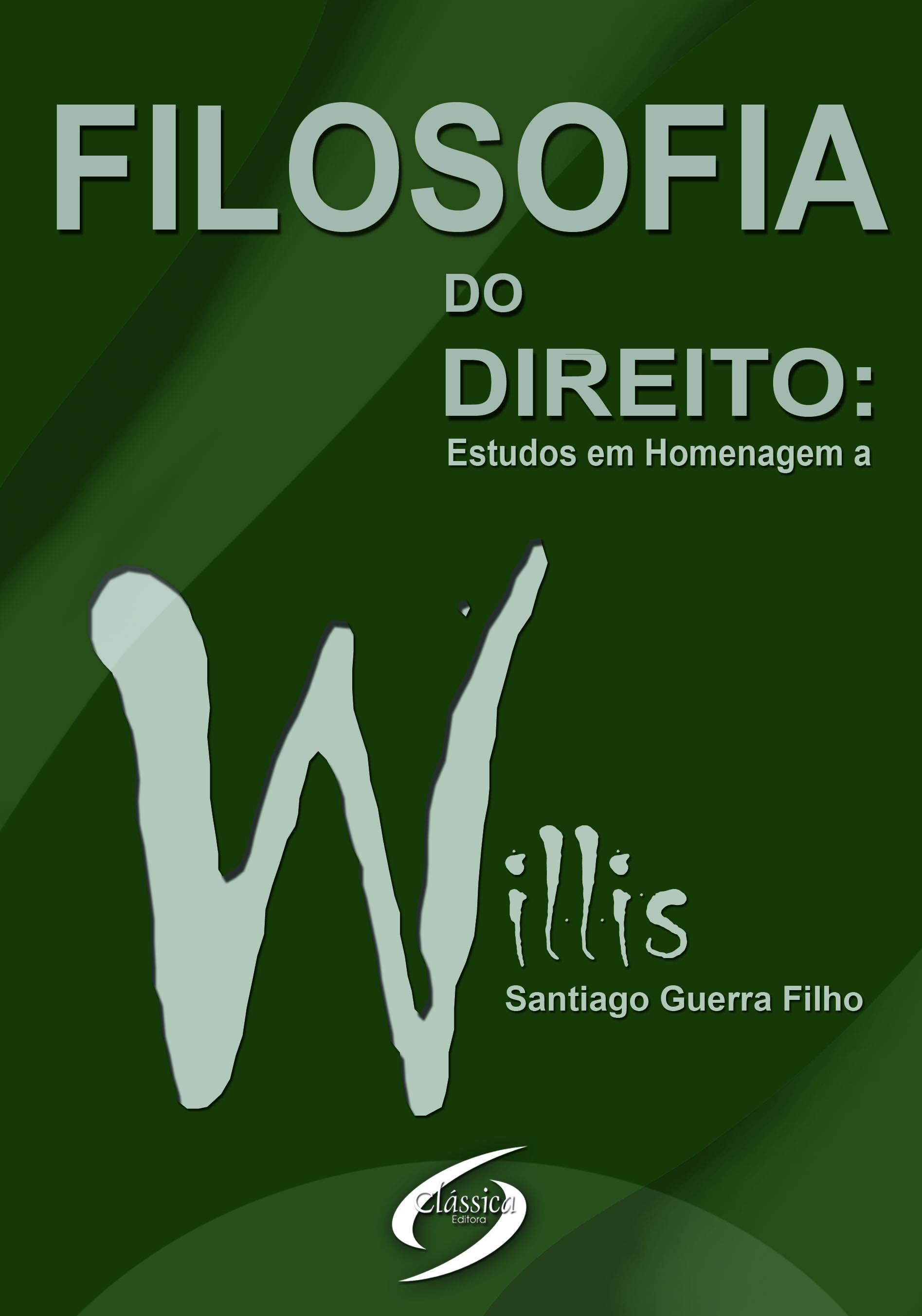 Filosofia do Direito - Estudos em Homenagem a Willis Santiago