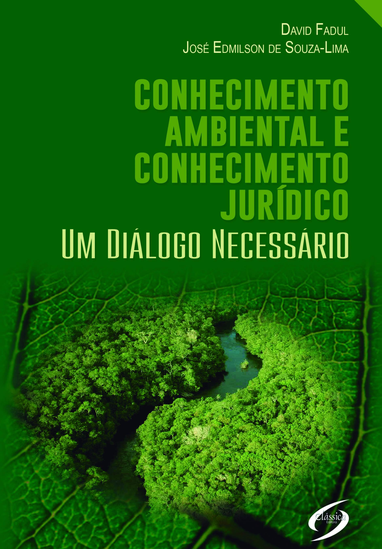 Conhecimento Ambiental e Conhecimento Jurídico: Um Diálogo Necessário