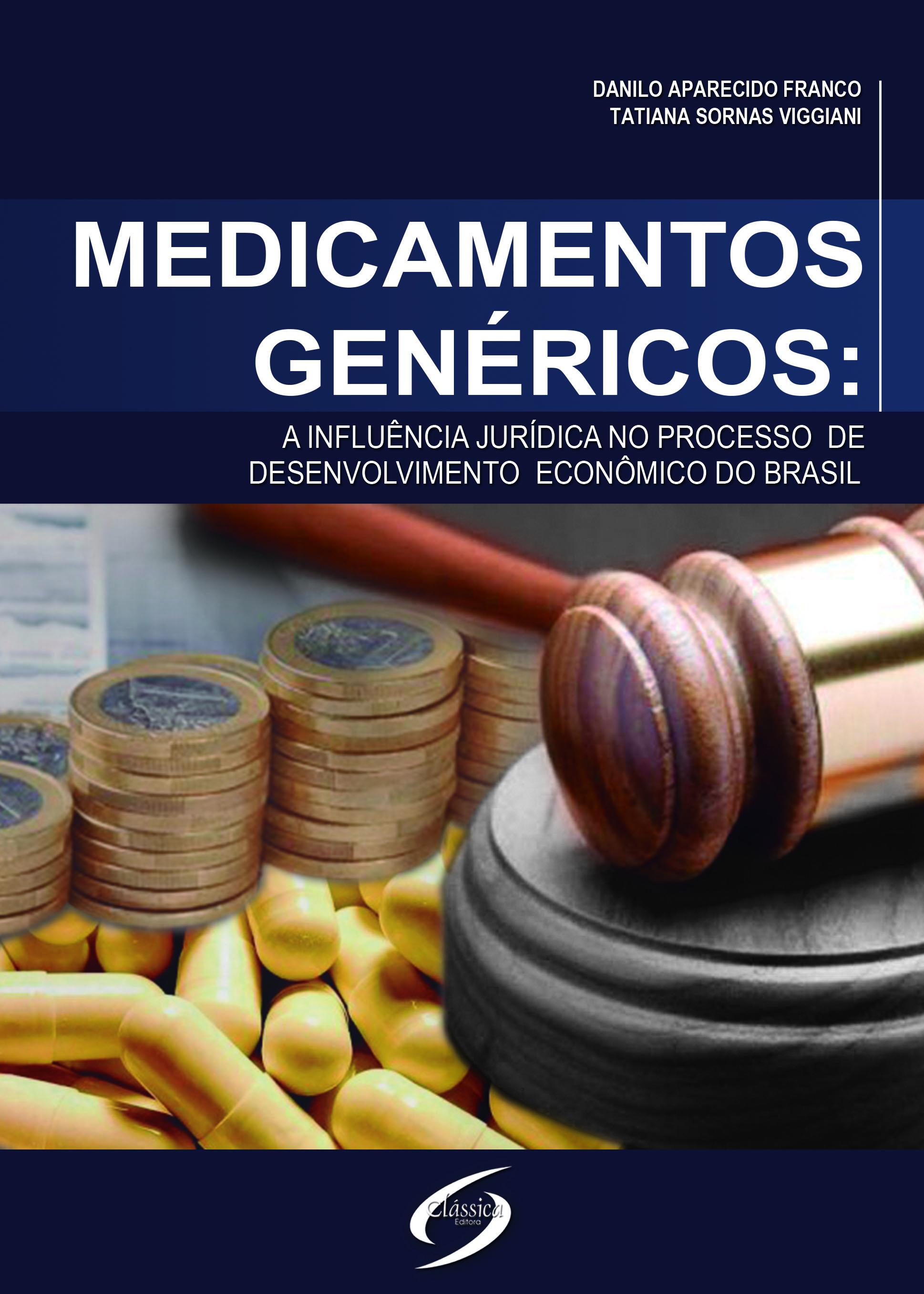 Medicamentos Genéricos: A Influência Jurídica no Processo de Desenvolvimento Econômico do Brasil