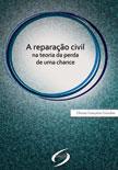 A Reparação Civil na Teoria da Perda de uma Chance
