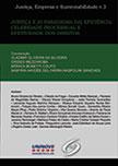 Coleção Justiça, Empresa e Sustentabilidade Vol.3 - Justiça e [o Paradigma da] Eficiência: celeridade processual e efetividade dos direitos