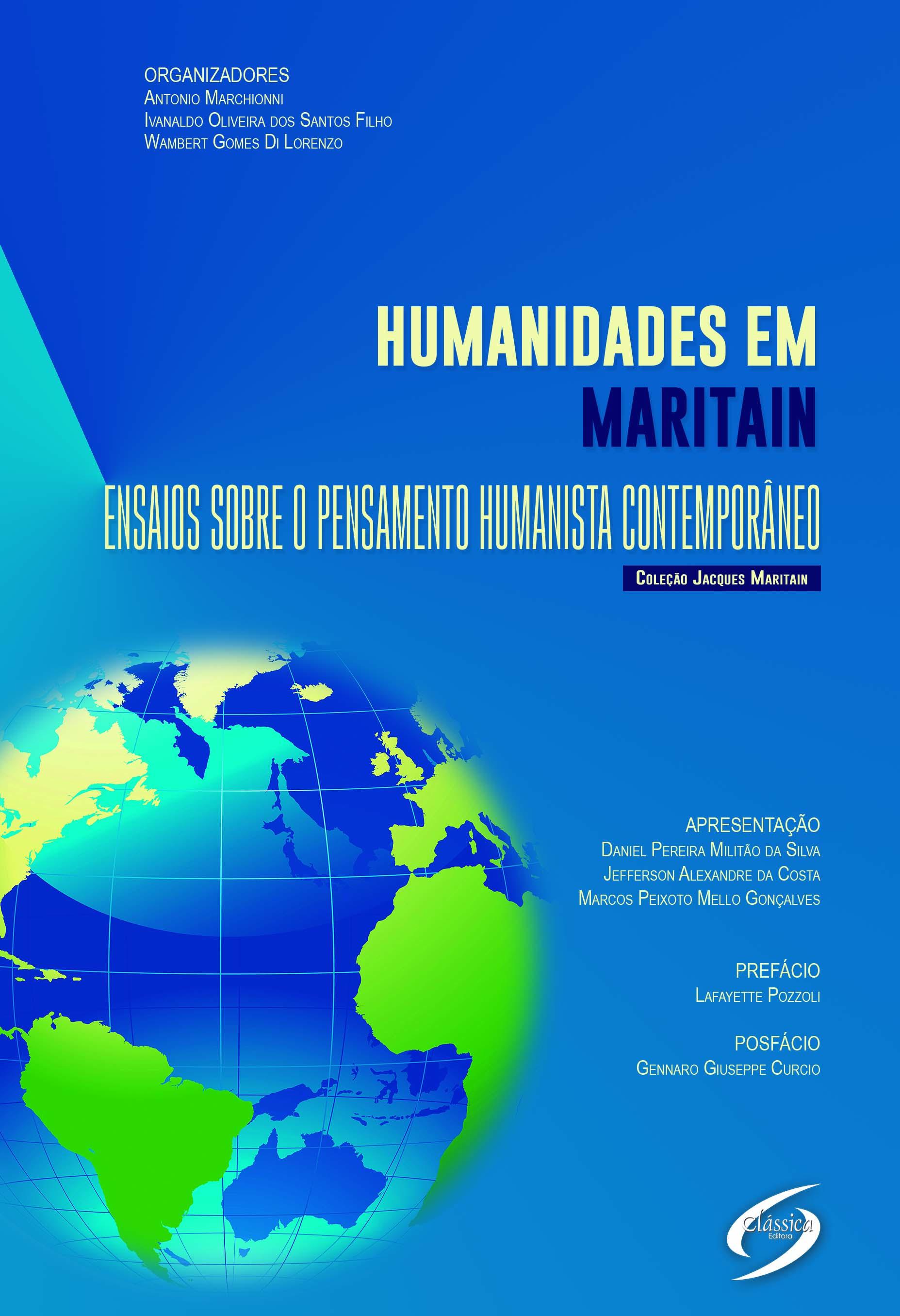 Humanidades em Maritain - Ensaios Sobre o Pensamento Humanista Contemporâneo