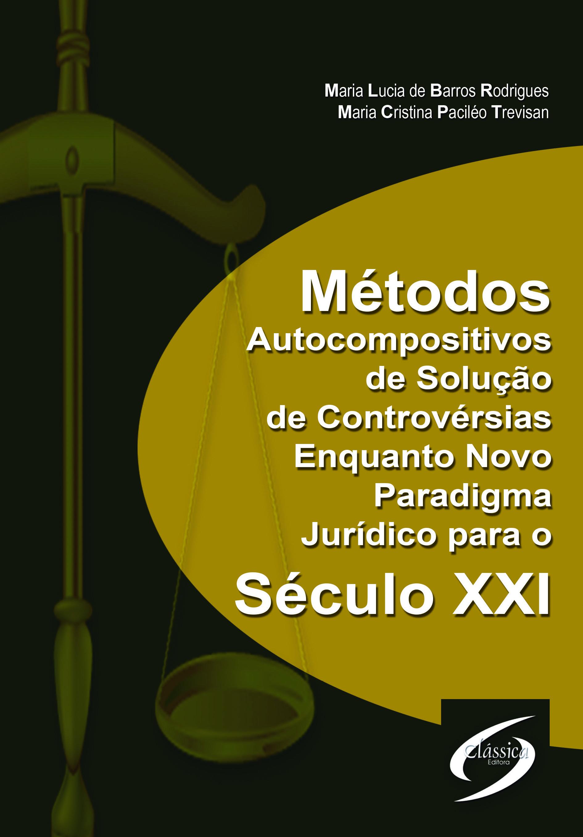 Métodos Autocompositivos de Solução de Controvérsias Enquanto Novo Paradigma Jurídico para o Século XXI