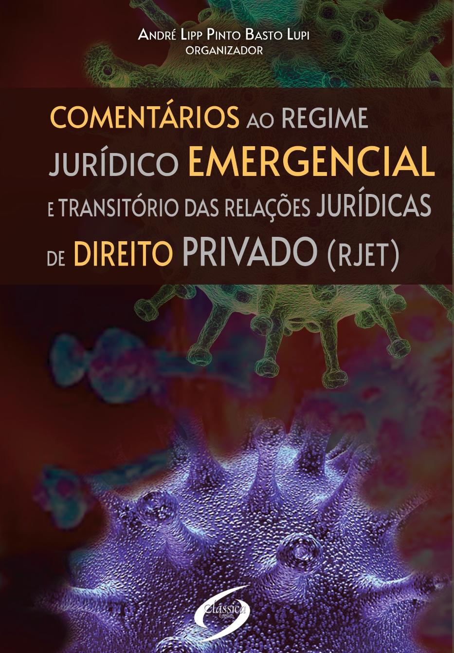 Comentários ao Regime Jurídico Emergencial e Transitório das Relações Jurídicas de Direito Privado (RJET)
