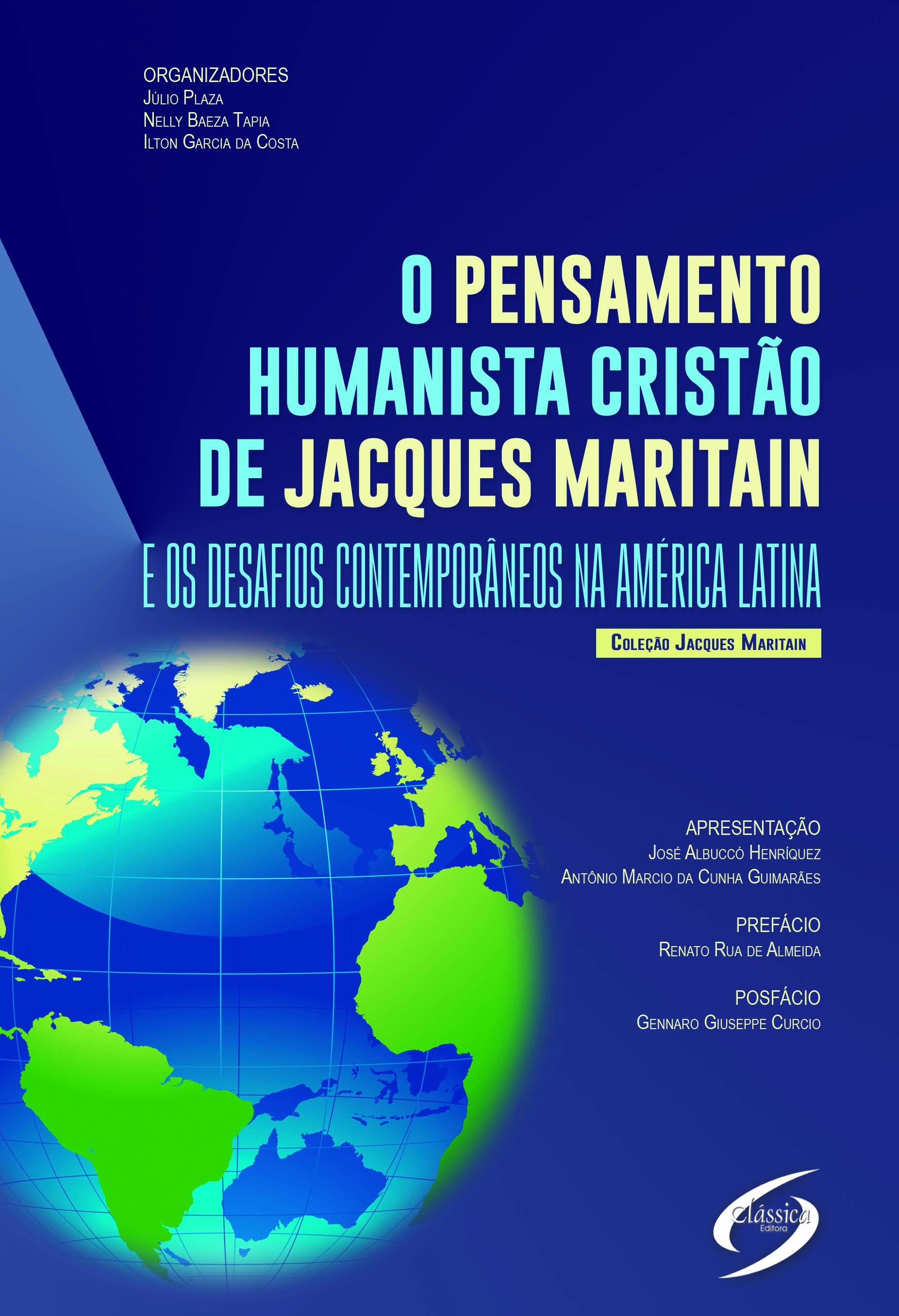 O pensamento Humanista Cristão de Jacques Maritain e os Desafios Contemporâneos na América Latina