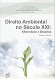 Direito Ambiental no Século XXI: Efetividade e Desafios - Segundo volume