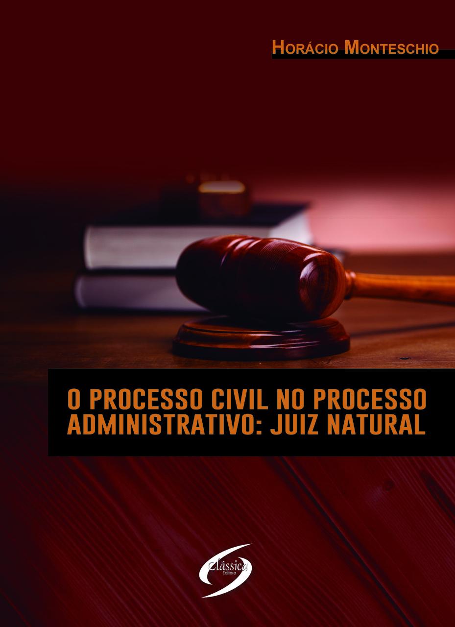 O Processo Civil no Processo Administrativo: Juiz Natural
