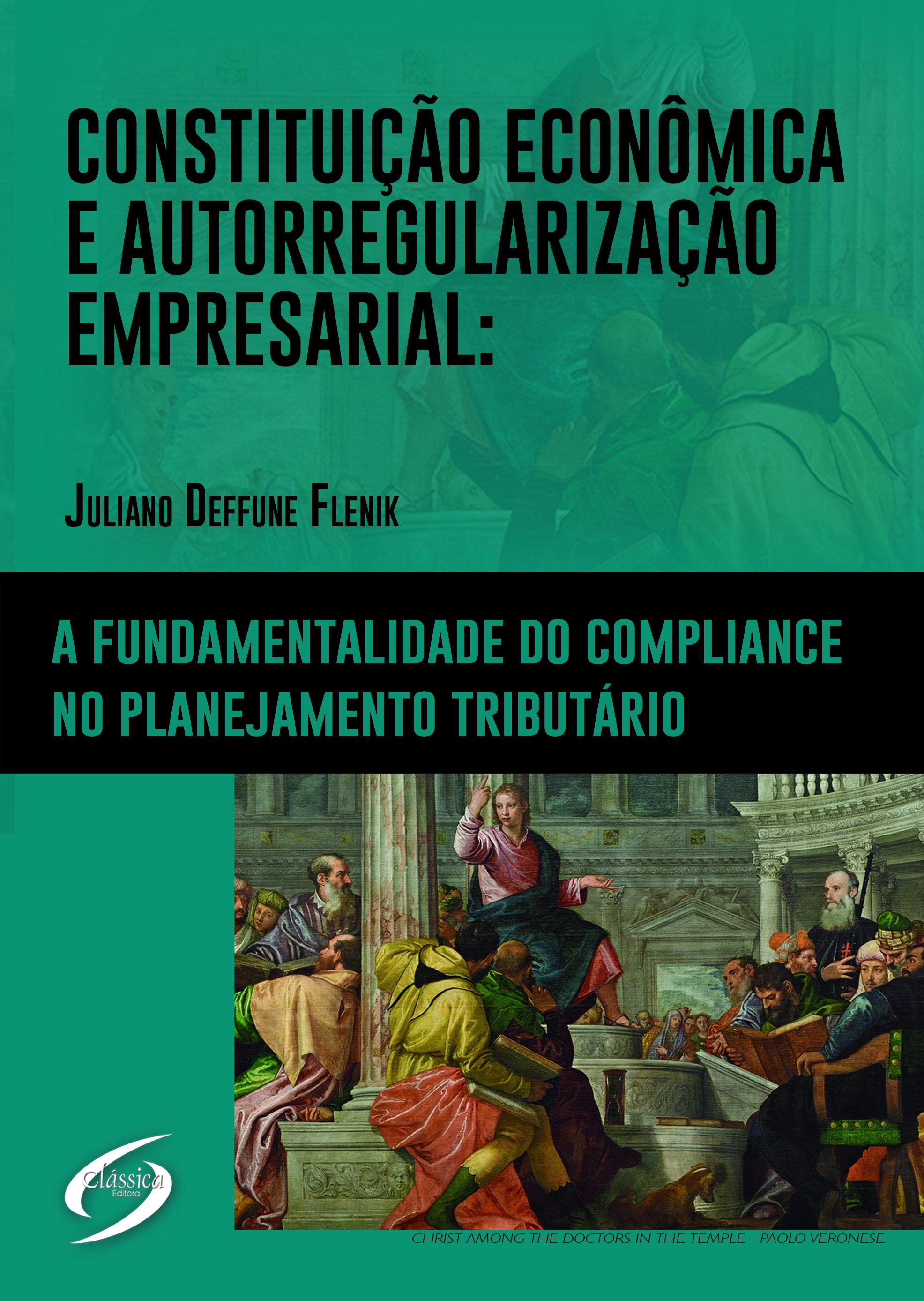 Constituição Econômica e Autorregularização Empresarial: A Fundamentalidade do Compliance no Planejamento Tributário